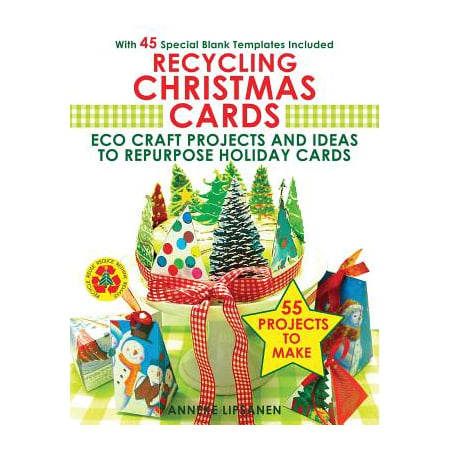 Recycling Christmas Cards : Eco Craft Projects and Ideas to Repurpose Holiday Cards - With 45 Special Blank Templates Included (Halloween Crafts Ideas To Sell)