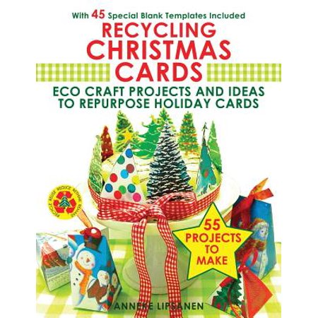 Recycling Christmas Cards : Eco Craft Projects and Ideas to Repurpose Holiday Cards - With 45 Special Blank Templates - Easy Halloween Craft Ideas