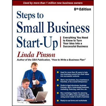 Steps to Small Business Start-Up : Everything You Need to Know to Turn Your Idea Into a Successful