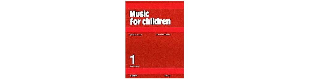 Schott Music For Children Volume 1: Preschool by Carl Orff and Gunild Keetman by