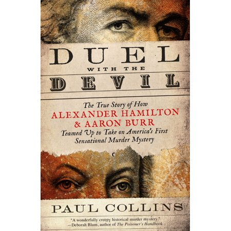 Duel with the Devil : The True Story of How Alexander Hamilton and Aaron Burr Teamed Up to Take on America's First Sensational Murder Mystery](Bryan Cranston Aaron Paul Halloween)