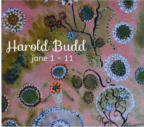 Harold Budd Jane 1-11