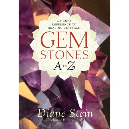 Gemstones A to Z : A Handy Reference to Healing
