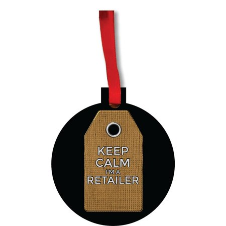 Keep Calm I'm a Retailer Flat Round Shaped Hardboard Hanging Christmas Holiday Tree Ornament Made in the (Mens Retailers)