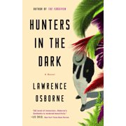 Hunters in the Dark : A Novel
