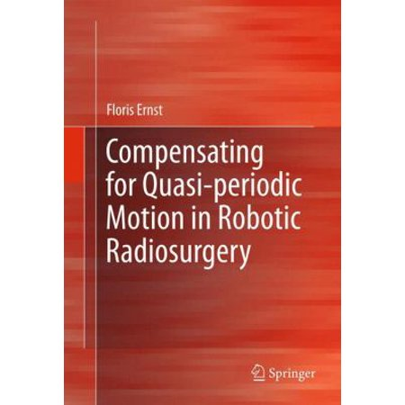 Compensating For Quasi Periodic Motion In Robotic Radiosurgery  2012