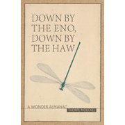 Down by the Eno, Down by the Haw : A Wonder Almanac