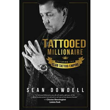 Tattooed Millionaire : Building the Club Tattoo