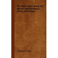 The Boy's Own Book of Sports and Pastimes : Tricks and Magic