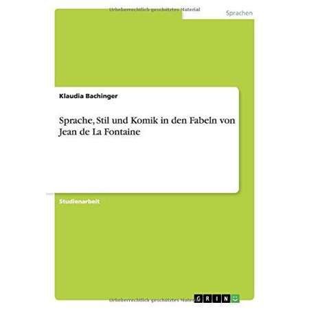Sprache  Stil Und Komik In Den Fabeln Von Jean De La Fontaine