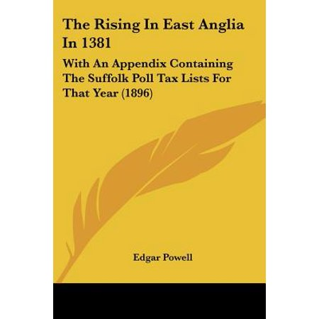 The Rising in East Anglia in 1381: With an Appendix Containing the Suffolk Poll Tax Lists for That Year (East Suffolk Hounds)