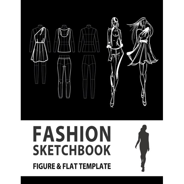 Fashion Flats Drawing Fashion Sketchbook Figure Flat Template Easily Sketching And Building Your Fashion Design Portfolio With Large Female Croquis Drawing Your Fashion Flats With Flat Template Walmart Com
