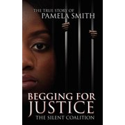 Begging for Justice : The Silent Coalition