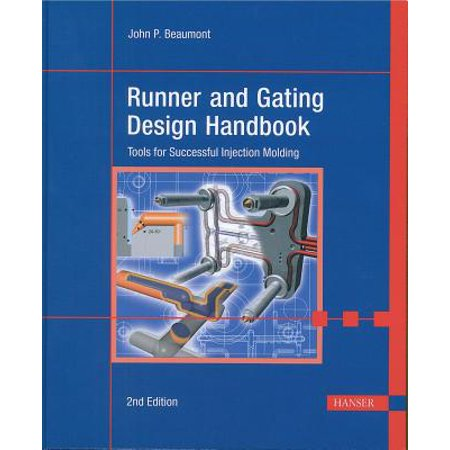 Runner and Gating Design Handbook 2e : Tools for Successful Injection (Runners Handbook)