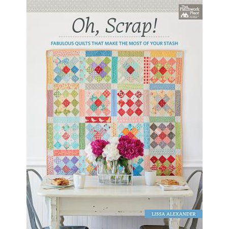 Oh, Scrap! : Fabulous Quilts That Make the Most of Your (Scrap Clipart)
