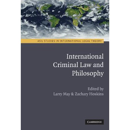 International Criminal Law and Philosophy (The Study Of Law And Legal Philosophy)