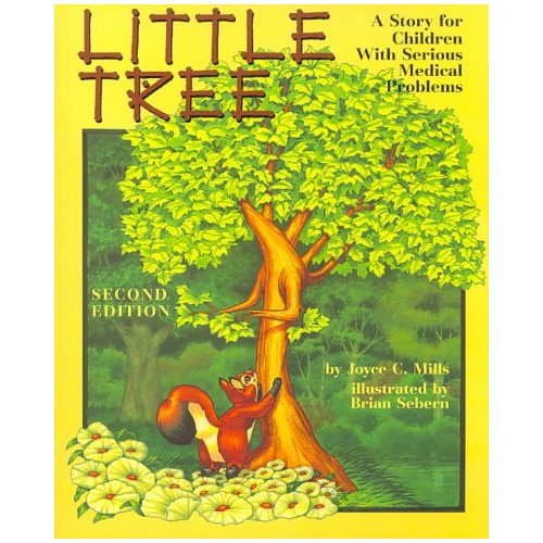 Little Tree: A Story for Children With Serious Medical Illness