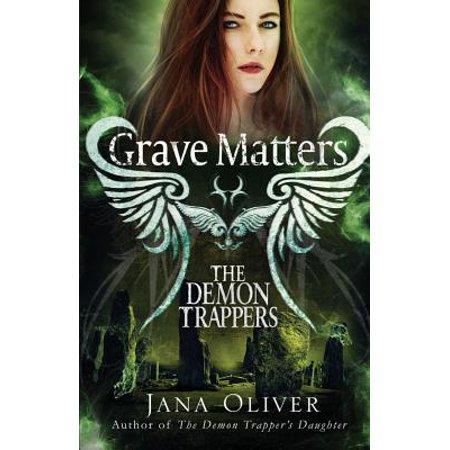 Grave Matters : A Demon Trappers Novella