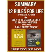 Summary of 12 Rules for Life: An Antidote to Chaos by Jordan B. Peterson + Summary of Grey: Fifty Shades of Grey as Told by Christian by EL James 2-in-1 Boxset Bundle - eBook