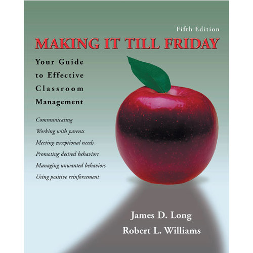 Making It Till Friday: Your Guide To Effective Classroom Management