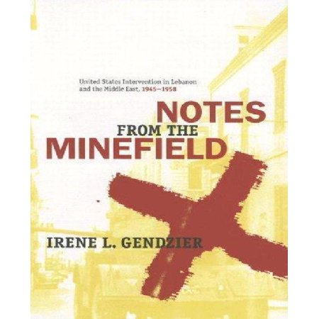 Notes From The Minefield  United States Intervention In Lebanon  1945 1958