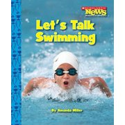 Scholastic News Nonfiction Readers: Let's Talk Swimming (Paperback)