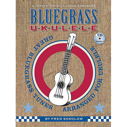 Bluegrass Ukulele: Great Bluegrass Tunes Arranged for Ukulele