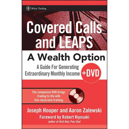 Covered Calls and Leaps--a Wealth Option: A Guide for Generating Extraordinary Monthly Income