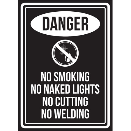 Danger No Smoking No Naked Lights No Cutting No Welding Black And White Safety Warning Small Sign, 7.5x10.5 Inch ()