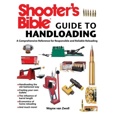 Shooter's Bible Guide to Handloading : A Comprehensive Reference for Responsible and Reliable