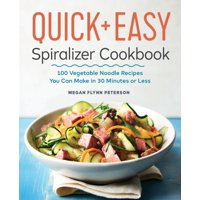 The Quick & Easy Spiralizer Cookbook (Paperback)