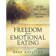 Freedom from Emotional Eating: A Weight Loss Bible Study - eBook