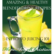 Amazing & Healthy Blended Drink Recipies - eBook