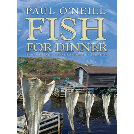 Fish For Dinner: Tales of Newfoundland and Labrador - eBook