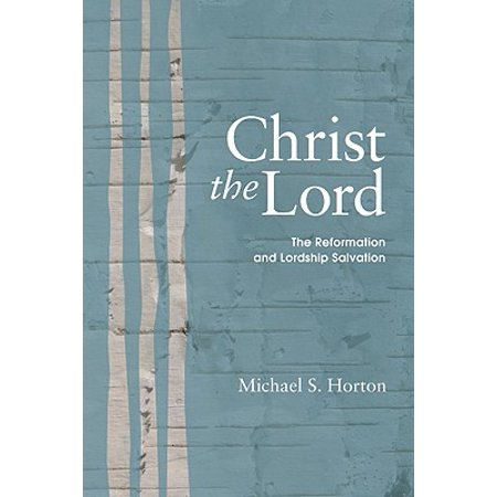Praise Lord Jesus Christ (Christ the Lord : The Reformation and Lordship Salvation )