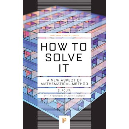 How to Solve It : A New Aspect of Mathematical