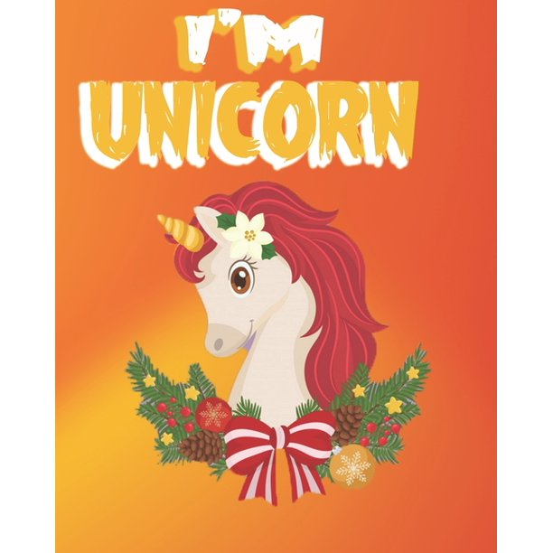 I M Unicorn The Best Christmas Stocking Stuffers Gift Idea For Girls Ages 4 8 Year Olds Girl Gifts Cute Unicorns Coloring Pages Stocking Stuffer Ideas Paperback Walmart Com Walmart Com