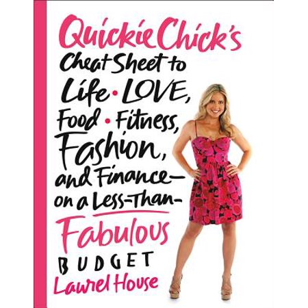 QuickieChick's Cheat Sheet to Life, Love, Food, Fitness, Fashion, and Finance---on a Less-Than-Fabulous Budget - eBook