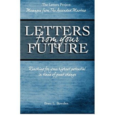 Letters from Your Future : Messages from the Ascended