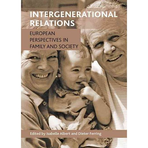 Intergenerational Relations: European Perspectives on Family and Society