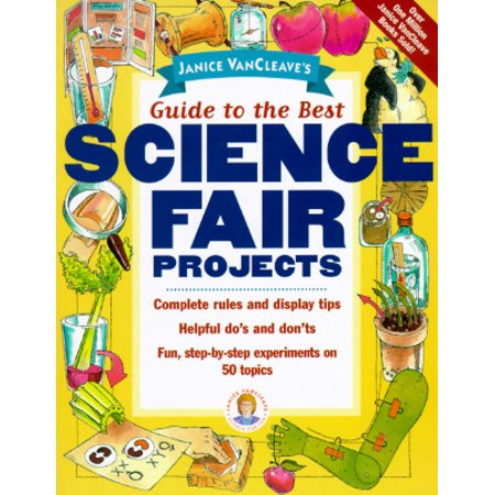 Janice Vancleave's Guide to the Best Science Fair (West Of Best Project)