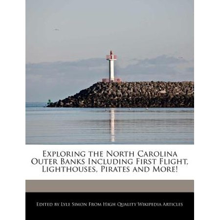 Exploring The North Carolina Outer Banks Including First Flight  Lighthouses  Pirates And More