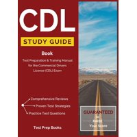 CDL Study Guide Book: Test Preparation & Training Manual for the Commercial Drivers License (CDL) Exam (Hardcover)