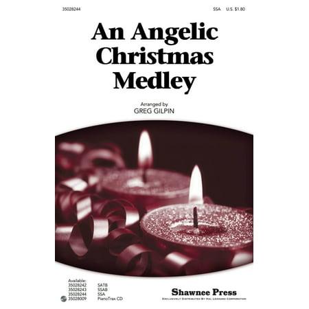 Christmas Shawnee Press - Shawnee Press An Angelic Christmas Medley SSA arranged by Greg Gilpin