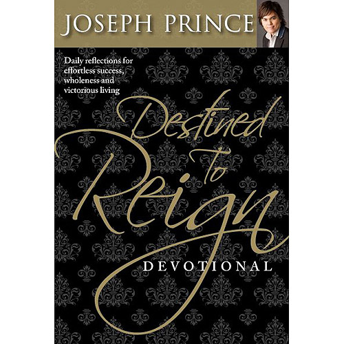Destined to Reign Devotional: Daily Reflections Fo Effortless Success, Wholeness, and Victorious Living
