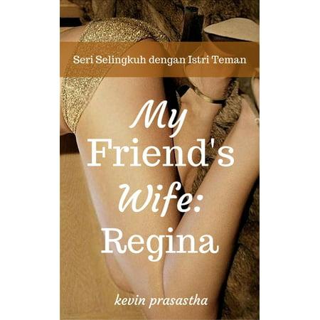 My Best Friend's Wife: Regina - eBook