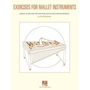 Exercises for Mallet Instruments: Musical Etudes for Vibraphone and Marimba and Other Instruments (Other)
