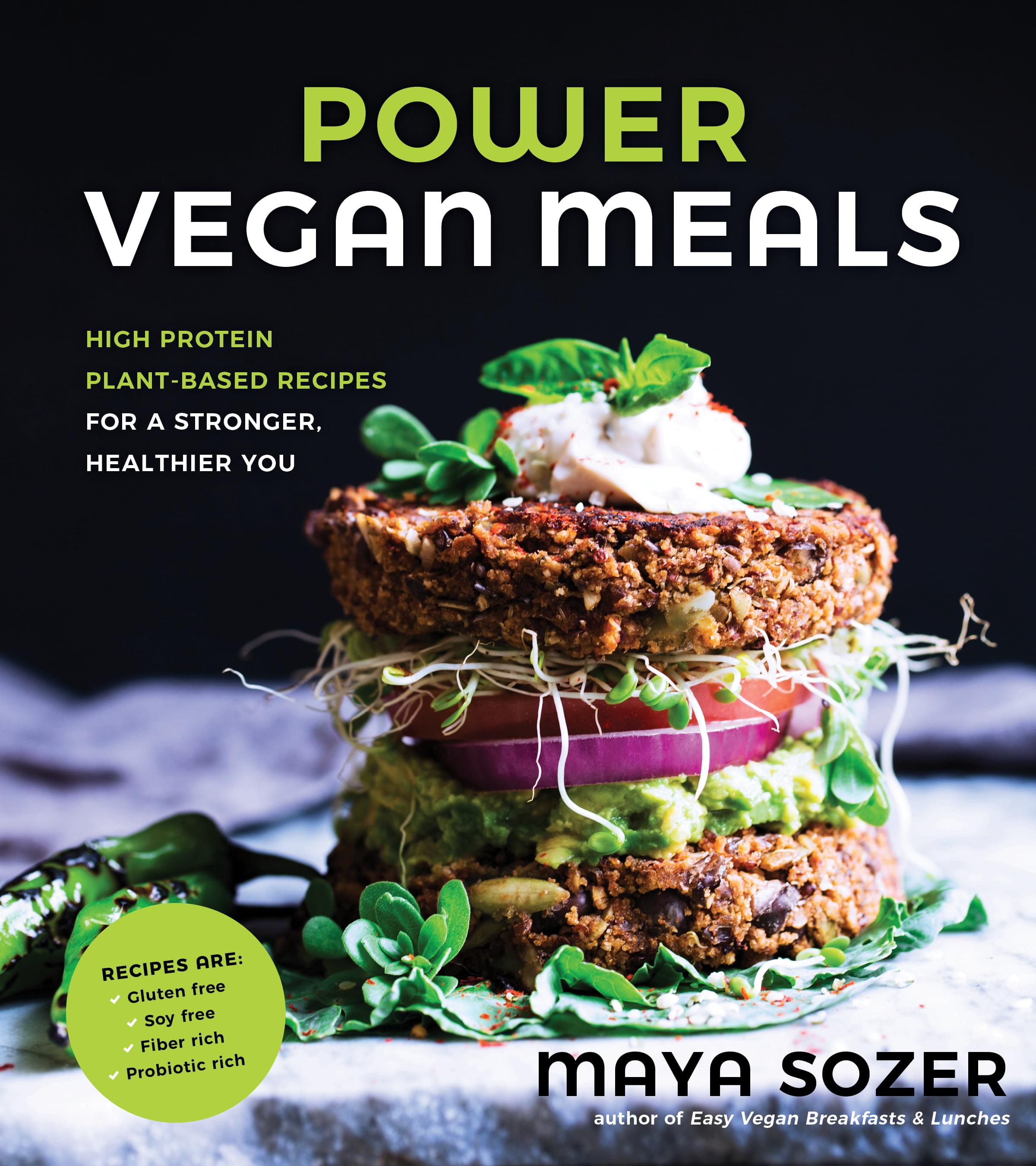 Power Vegan Meals High Protein Plant Based Recipes For A Stronger Healthier You Walmart Com Walmart Com