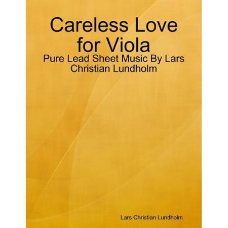 Careless Love for Viola - Pure Lead Sheet Music By Lars Christian Lundholm - eBook