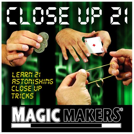 Close up 21 - Learn 21 Amazing Close-up Magic Tricks That You Can Do Anywhere, Anytime by Magic Makers (Halloween Party Magic Tricks)